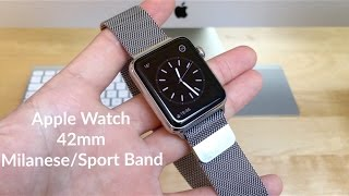 Apple Watch Review | 42mm | Milanese Loop, Sport Band