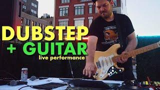 Dubstep & Electric Guitar Live EDM Performance