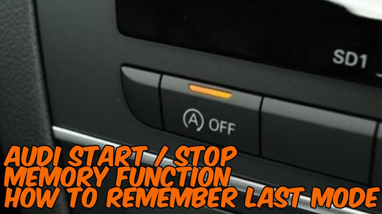 How To  Audi Start    Stop Memory Activation