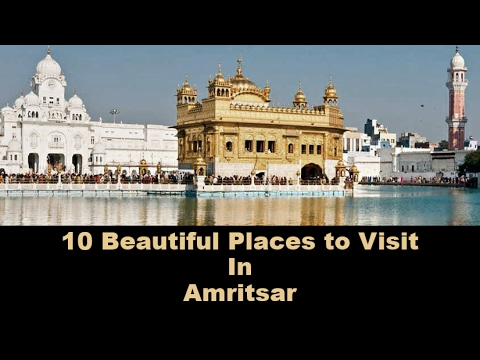 10 Beautiful Places to Visit In Amritsar