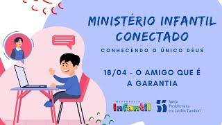 Ministério Infantil Conectado - Aula 18/04   O amigo que é a garantia