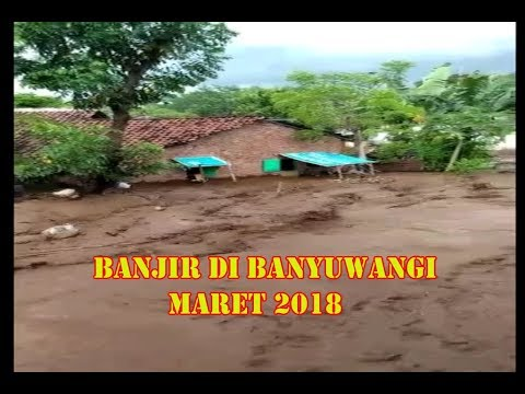 Banjir di Banyuwangi Sukowidi Terbaru 2018 Maret