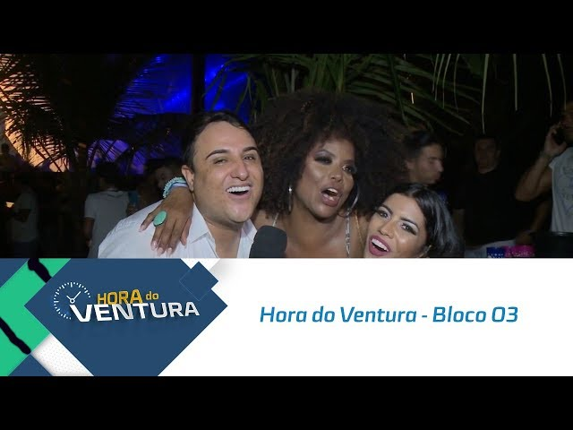 Hora do Ventura - Bloco 03