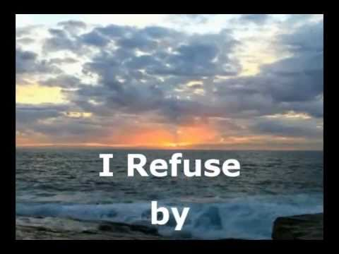 Josh Wilson - I Refuse - Worship Video with lyrics