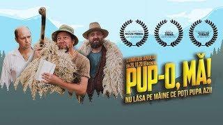 Pup-o, mă! (2018) - Film integral