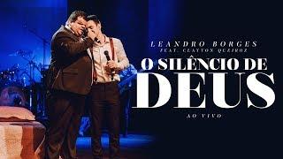 Leandro Borges E Clayton Queiroz   O Silêncio De Deus (ao Vivo)