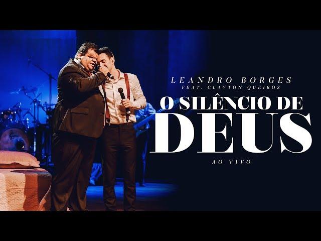 Leandro Borges e Clayton Queiroz - O Silêncio de Deus (Ao Vivo)