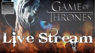 Game of Thrones Season 8 Predictions! Live Stream