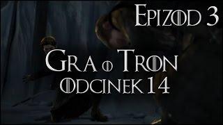 gra o tron pl 14 epizod 3   walka na murze   vertez gameplay zagrajmy w   game of thrones
