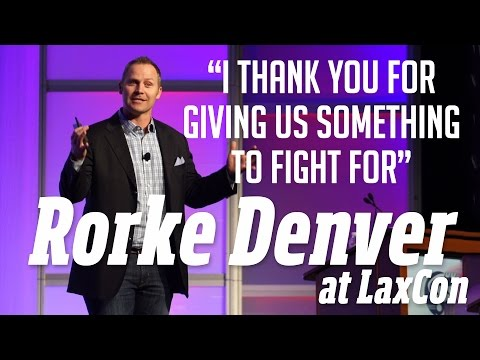 Rorke Denver at LaxCon: You Give Us Something to Fight For ...