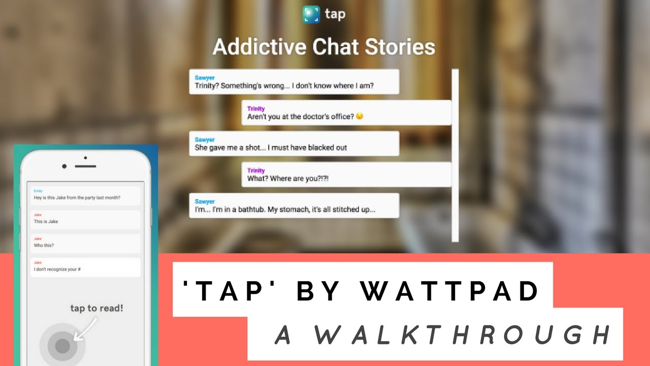Meet 'tap' By Wattpad A New Chat Stories App Available On Ios And Android