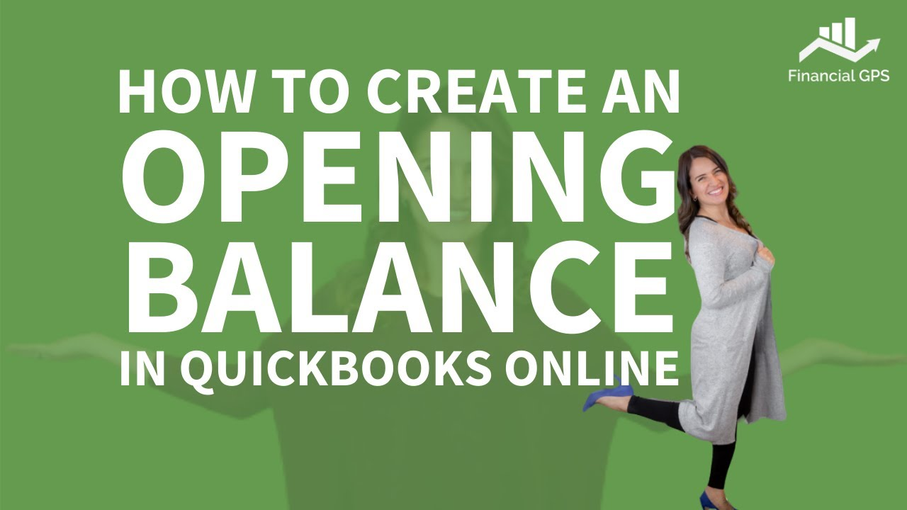 How to Create an Opening Balance in Quickbooks Online