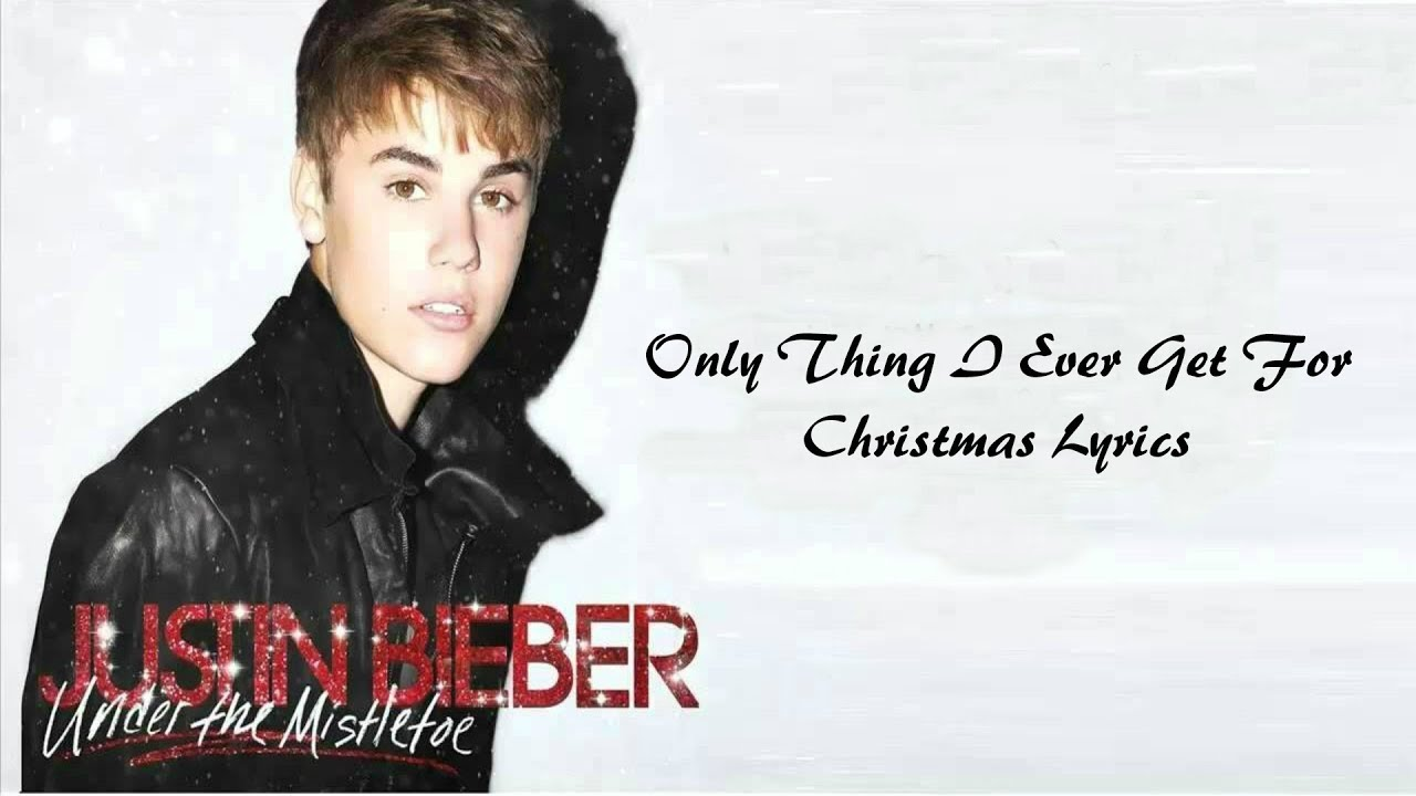 Justin Bieber - Only Thing I Ever Get For Christmas Lyrics - YouTube
