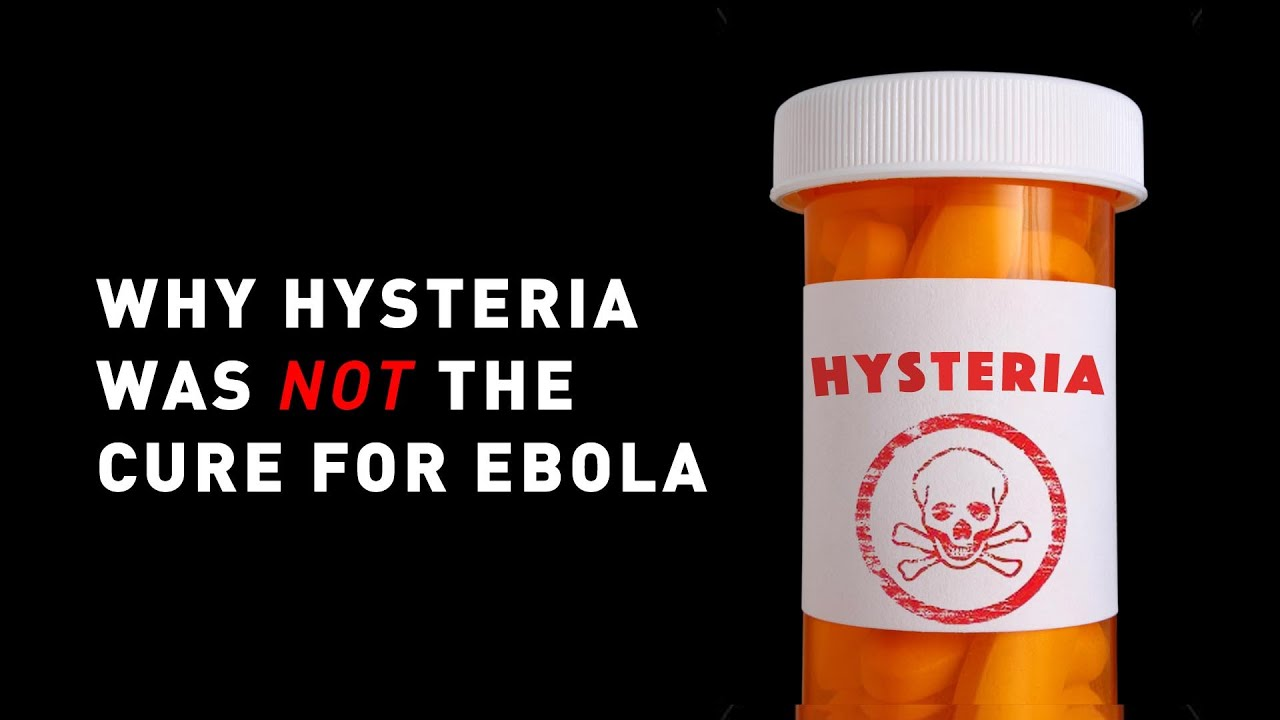 Why Hysteria Was Not the Cure for Ebola