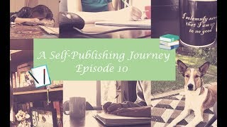 Self-Publishing: Episode 10: Publication Prep