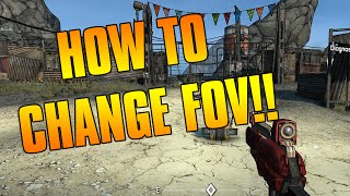 Borderlands: How To Change The FOV!! (PC) *TUTORIAL*