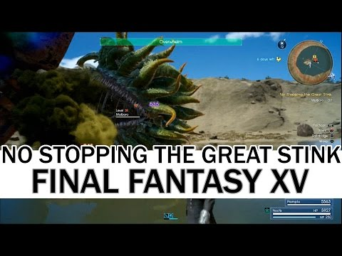 Final Fantasy XV || No Stopping The Great Stink
