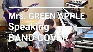 Mrs. GREEN APPLE - Speaking バンドで演奏してみた feat.FM-kun