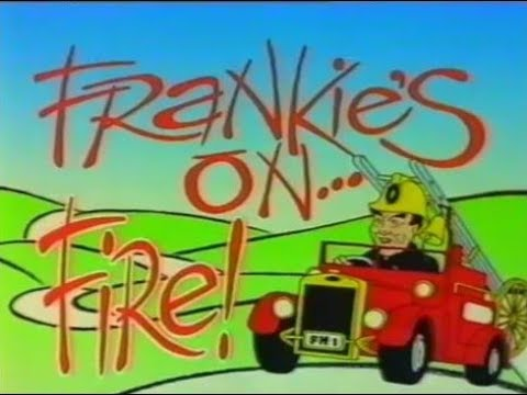 Frankie's On... Fire!