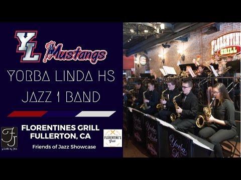 Yorba Linda HS Jazz 1 Band: 2017 Friends of Jazz Performance - Florentine's Grill
