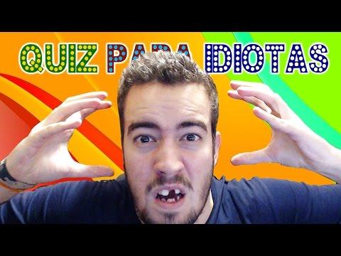 P#$ NO C% DO FIRST! - Quiz Para Idiotas