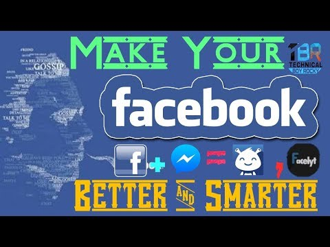 Make Your Facebook Better And Smarter by Technical Boy Rocky !! Rocky Gupta !! Latest Update