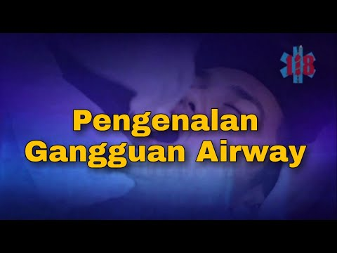 Pengenalan Gangguan Airway (Airway U0026 Breathing Part 2)