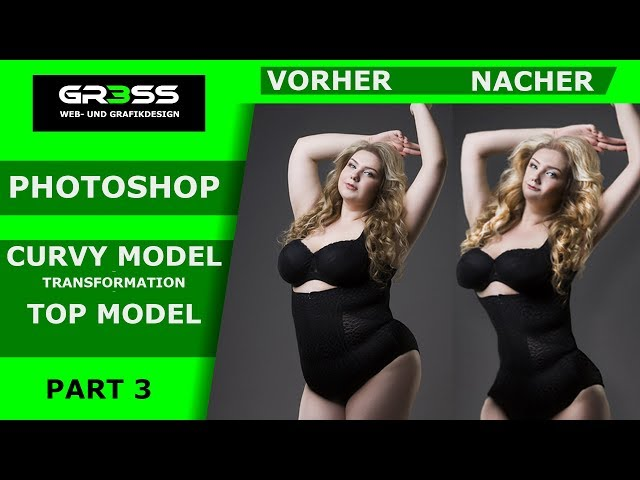 PART III - PHOTOSHOP TRANSFORMATION - GEWICHT VERLIEREN - CURVY MODEL to TOPMODEL