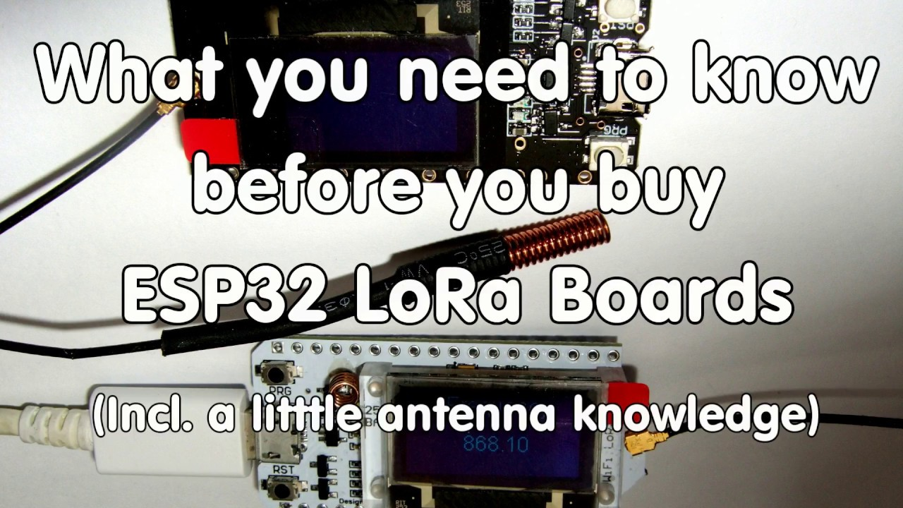 #182 ESP32 Lora Boards: What you need to know before you buy (incl  Antenna  knowledge)