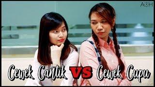 CEWEK CANTIK vs CEWEK CUPU