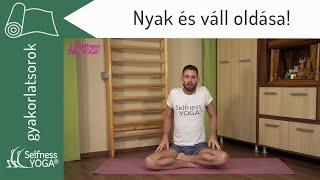 Nyak és váll oldása! Átmozgatás és nyújtás a merevség lazítására - jóga gyakorlás