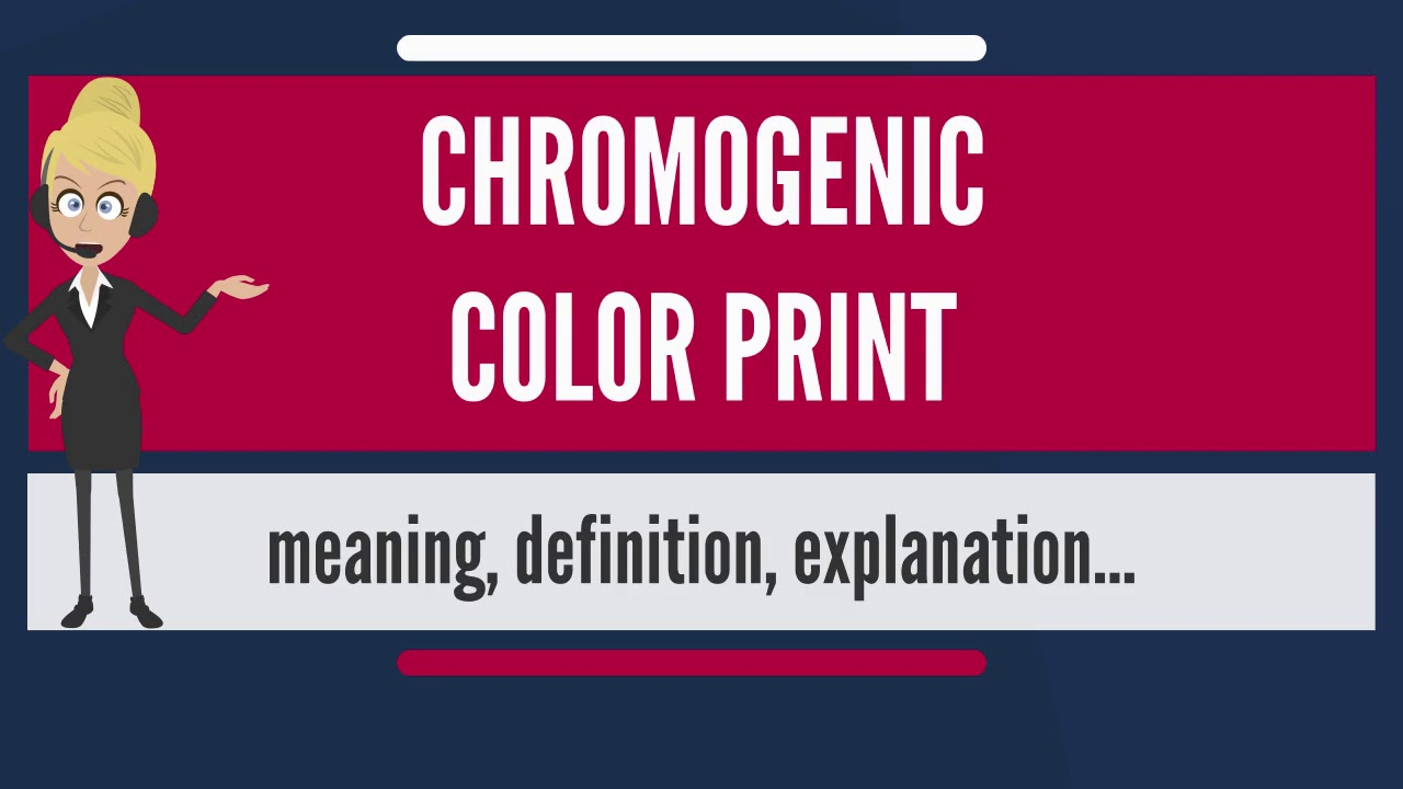 What Does CHROMOGENIC COLOR PRINT Mean