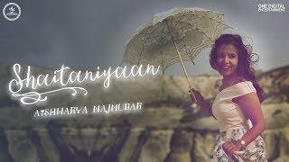 Shaitaniyaan Aishwarya Majmudar Mp3 Song Download