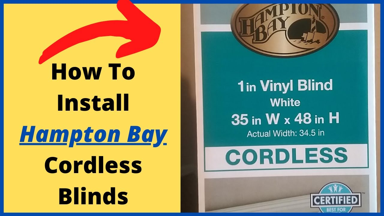 How To Install Hampton Bay Cordless Blinds From Home Depot Youtube