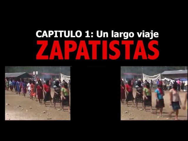 Zapatistas. Capítulo1: Un largo viaje