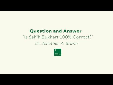 Is Sahih Bukhari 100% Correct? - Dr. Jonathan Brown