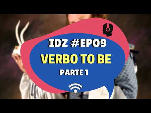 INGLÊS DO ZERO PODCAST 🎧 - EP. 09 - Verbo TO BE. Parte 1.