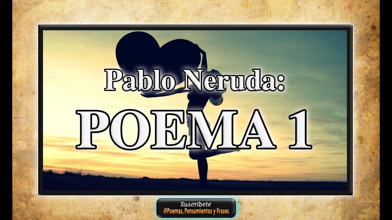 Pablo Neruda Poema 1 20 Poemas De Amor Y Una Cancion Desesperada