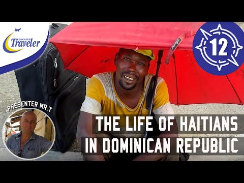 The Life of Haitians in Dominican Republic - Migration Challenges Culture