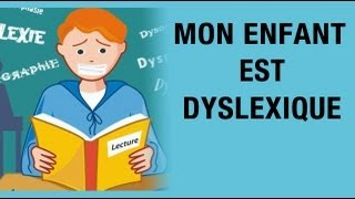 Grandir - Mon enfant est dyslexique