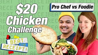 $20 Budget Chicken Challenge: Pro Chef vs Foodie | Beat the Receipt | Food & Wine