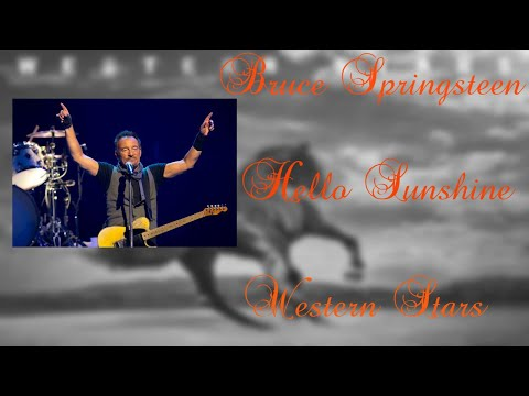 Bruce Springsteen - Hello Sunshine (Lyrics)