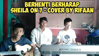 Download Berhenti Berharap - Sheila On 7 - Cover By RIFAAN