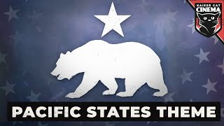 Pacific States Theme - the West Will Never Fall
