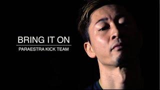 BRING IT ON プロモーションビデオ【大池正昭が指導するパラエストラ初のキックボクシングチーム】