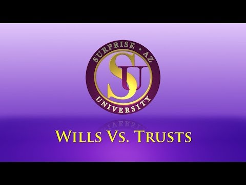 Surprise University • Wills And Trusts