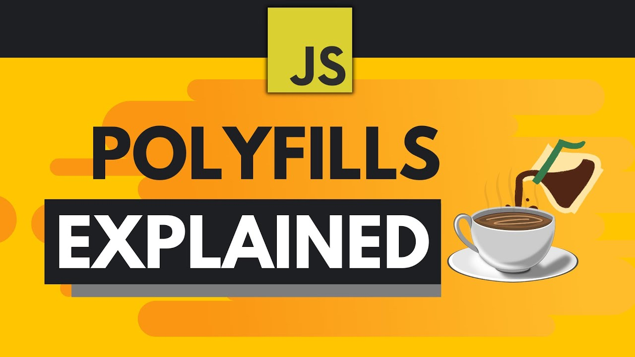 JavaScript Polyfills Explained Simply