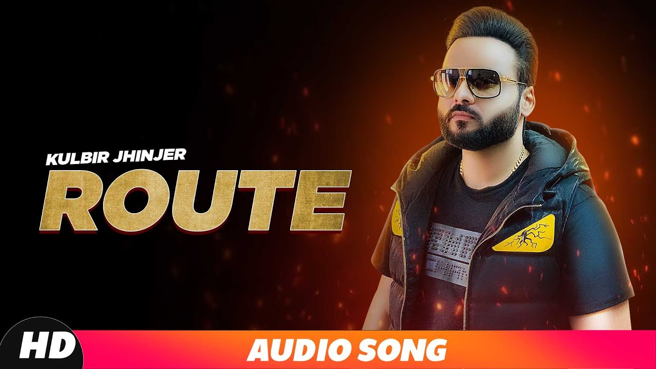 Route (Full Audio)   Kulbir Jhinjer   Deep Jandu   Exclusive Punjabi Song on NewSongsTV & Youtube   Speed Records