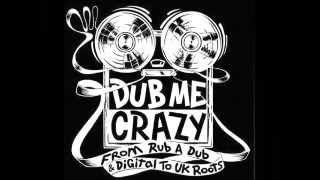 Dub Me Crazy Radio Show 64 by Legal Shot - 02 JUL 2013