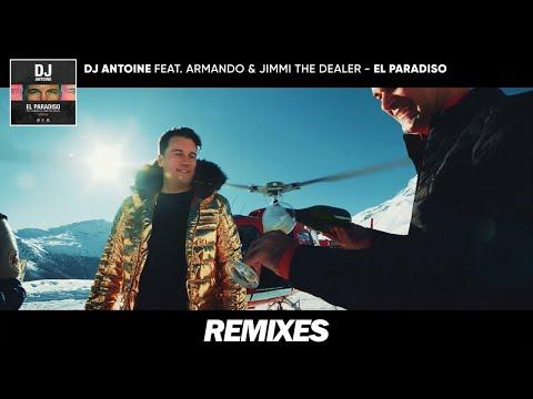 DJ Antoine Ft. Armando & Jimmi The Dealer - El Paradiso (Remixes)